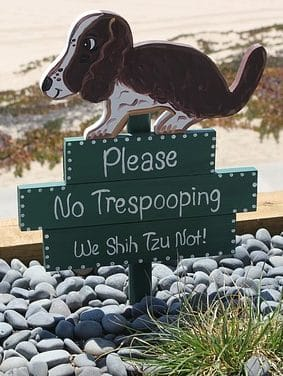 Doggie sign says Please, No Trespooping. We Shih Tzu Not!